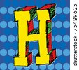 pop-art alphabet, hand drawn letter H - stock photo