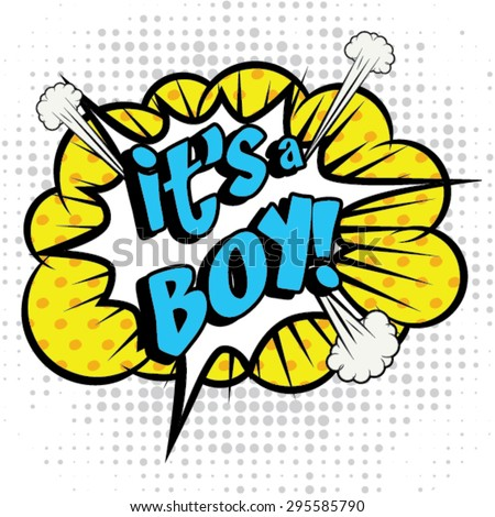 "Pop Art comics icon ""Its A Boy!"". Speech Bubble Vector illustration. - stock vector"