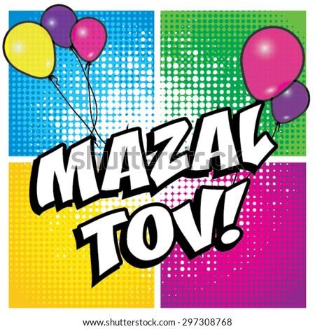"Pop Art comics icon ""Mazal Tov!"". Speech Bubble Vector illustration. - stock vector"
