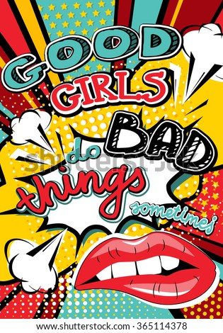 Pop art Good girls do bad things sometimes quote type. Bang, explosion decorative halftone poster template vector illustration. - stock vector