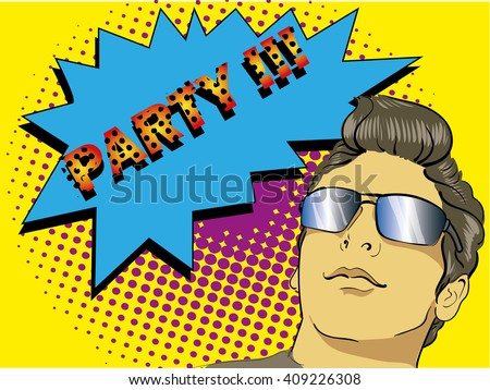 Pop art retro comic style vector illustration/ Party poster with young man in glasses