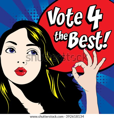 Pop Art Woman. VOTE 4 THE BEST! sign. vector illustration. Election. Vote for America. - stock vector