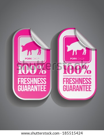 Pork chop food sticker with 100% freshness guarantee stamp.