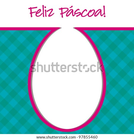 """Portuguese """"Happy Easter"""" bright egg card in vector format. - stock vector"""