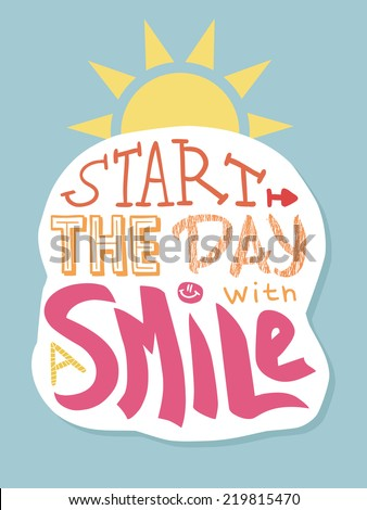 """Positive lettering: """"Start the day with a smile"""", colored version - stock vector"""