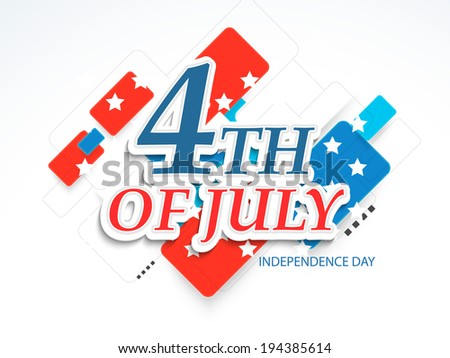 Poster, banner or flyer design with stylish text 4th of July on abstract American national colors background for Independence Day celebrations. - stock vector