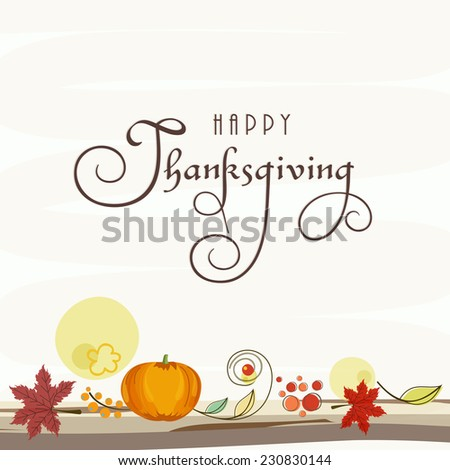 Poster, banner or flyer for Happy Thanksgiving Day celebrations with pumpkin and maple leafs on beige background. - stock vector