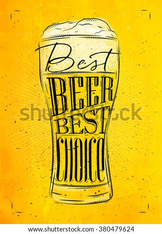 Poster beer glass lettering best beer best choice drawing in vintage style with coal on yellow paper background - stock vector
