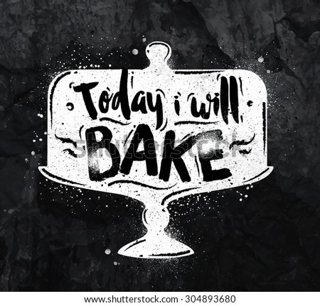 Poster cake lettering today i will bake drawing with chalk on the blackboard - stock vector
