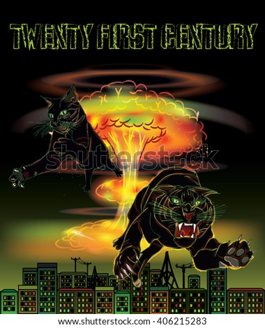 "Poster ""21 century"". Nuclear explosion, city and 2 black predatory cats on the black background."