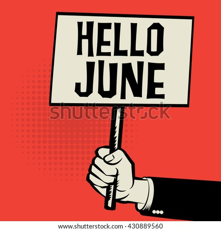 Poster in hand, business concept with text Hello June, vector illustration - stock vector