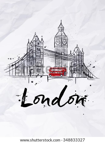 Poster London skyscrapers Tower Bridge and Big Ben drawing  in vintage style with drops and splashes on crumpled paper