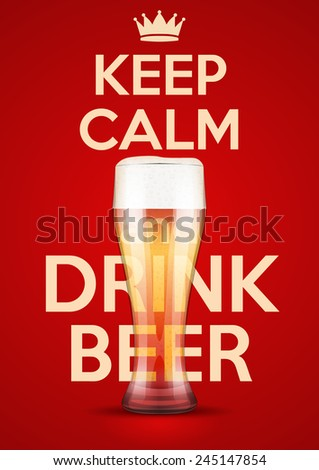 Poster of Keep Calm And Drink Beer. For the menu, pubs, bars and restaurants. Editable vector illustration. - stock vector