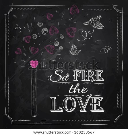 Poster Valentine's Day with chalk on the blackboard shown with a match lettering Set fire the love. Vector