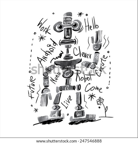 Poster watercolor robot and lettering. Graphics for t-shirt - stock vector