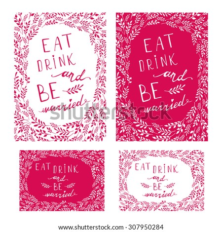 Poster wedding lettering Eat drink and be married.  - stock vector