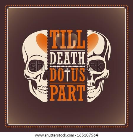 Poster with skull. Till death do us part. Vector illustration - stock vector
