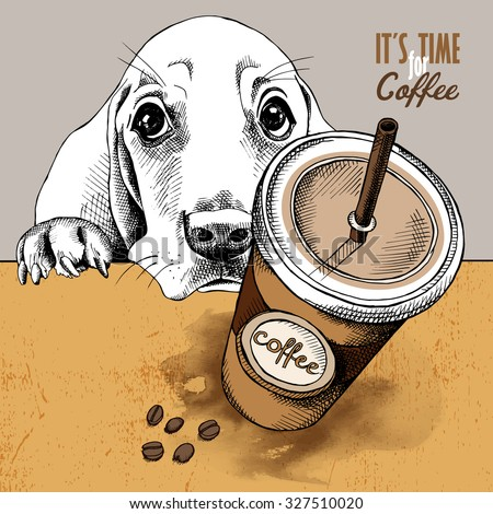 Poster with the image of coffee in a plastic cup and a portrait a Basset Hound dog. Vector illustration. - stock vector