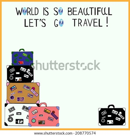 Poster: World is so beautiful, let's go travel! (with a space for your text) - stock vector