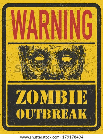 Poster Zombie Outbreak. Sign board with zombie face, words Zombie Outbreak Vector illustration. Eps8 - stock vector