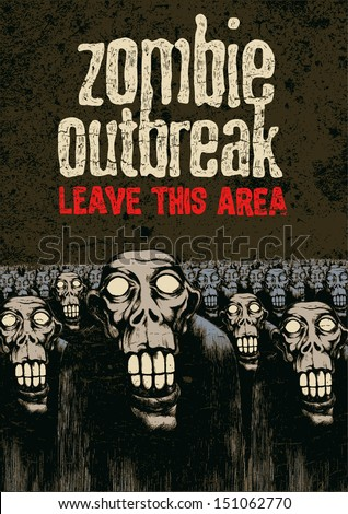 Poster Zombie Outbreak. Sign board with zombie, hand-written fonts, words Zombie Outbreak Leave This Area and textures. vector illustration. grunge effect in separate layer.  - stock vector