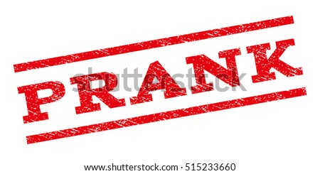 Prank watermark stamp. Text caption between parallel lines with grunge design style. Rubber seal stamp with dirty texture. Vector red color ink imprint on a white background.