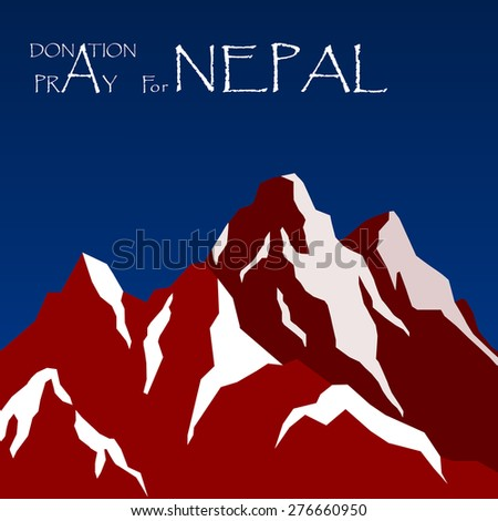 Pray for Nepal. Earthquake Crisis Concept, showing summit of Mt Everest.