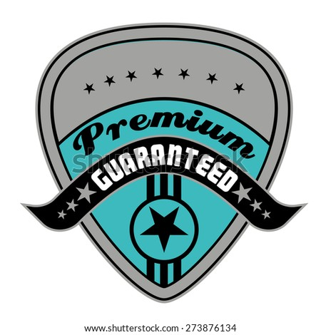 Premium guaranteed label or badge - stock vector