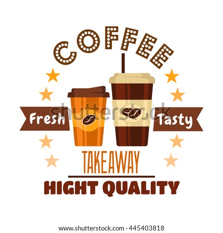 Premium takeaway coffee drinks symbol encircled by stars and headers in brown colors with paper cups with lid, drinking straw and holders decorated by printed beans of coffee - stock vector