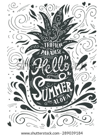 """Print """"Hello summer"""" with a pineapple. Hand drawn lettering. This illustration can be used as a print on T-shirts and bags. - stock vector"""