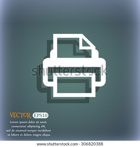 Print sign icon. Printing symbol. On the blue-green abstract background with shadow and space for your text. Vector illustration - stock vector