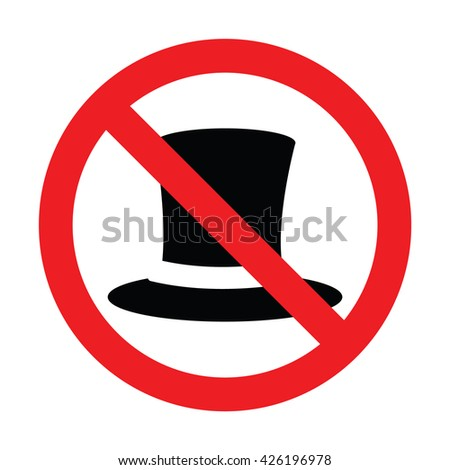 Prohibiting sign for hat. No top hat sign. Vector illustration