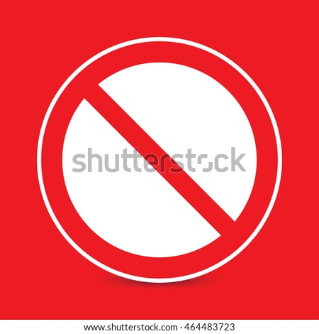 Prohibition no symbol, warning and stop sign, vector illustration
