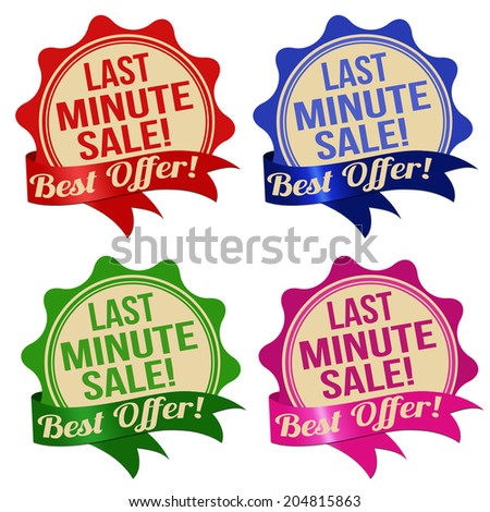 Promotional label, sticker or stamps for last minute sale in different colors on white, vector illustration