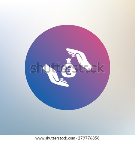 Protection money bag sign icon. Hands protect cash in Euro symbol. Money or savings insurance. Icon on blurred background. Vector - stock vector