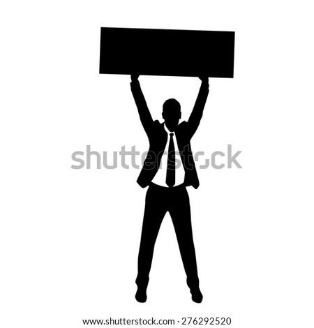 Protest Man Silhouette, Businessman Holding Banner Vector Illustration - stock vector