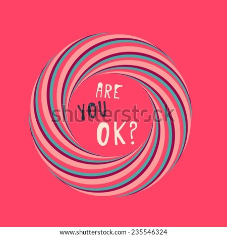 Psychedelic  vector pink illustration with spiral. Are you ok? - stock vector