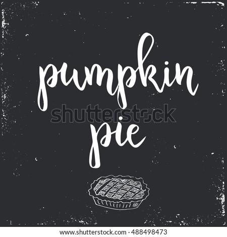 Pumpkin Pie Thanksgiving Day Vintage Cards With Calligraphy Handwritten Lettering Hand Drawn Design