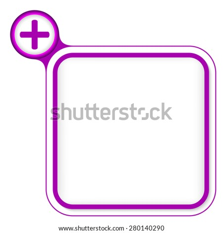 Purple frame for your text and plus symbol - stock vector