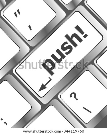 push key on computer keyboard, business concept vector illustration