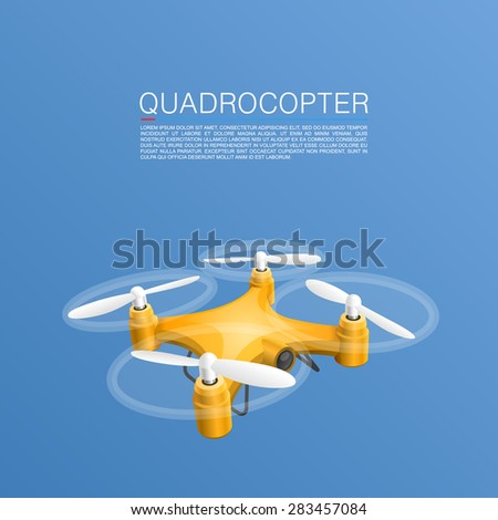 Quadrocopter unmanned camera. Vector Illustration - stock vector