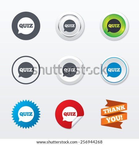 Quiz speech bubble sign icon. Questions and answers game symbol. Circle concept buttons. Metal edging. Star and label sticker. Vector