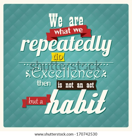 Quote by Will Durant, inspirational poster, typographical background, vector illustration - stock vector