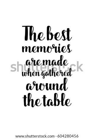 Quote Food Calligraphy Style. Hand Lettering Design Element. Inspirational  Quote: The Best Memories