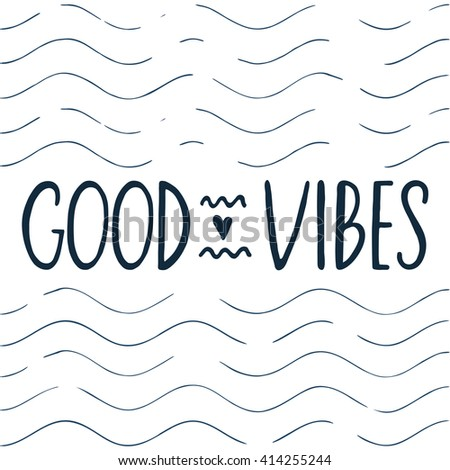 Quote. Good vibes. Hand drawn typography poster. For greeting cards, posters, prints or home decorations.Vector lettering - stock vector