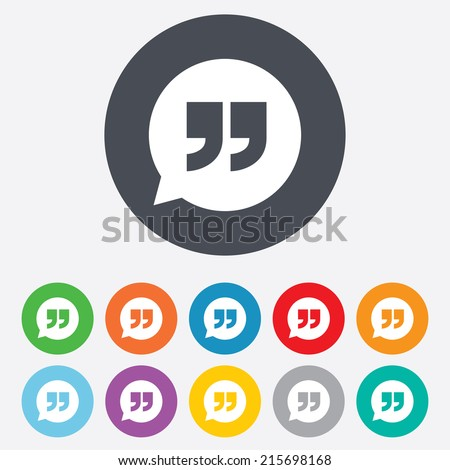 Quote sign icon. Quotation mark in speech bubble symbol. Double quotes. Round colourful 11 buttons. Vector - stock vector