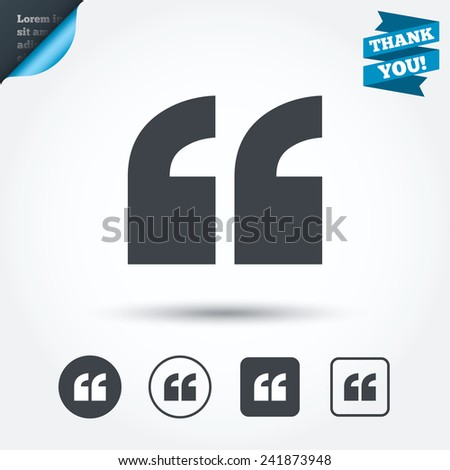 Quote sign icon. Quotation mark symbol. Double quotes at the beginning of words. Circle and square buttons. Flat design set. Thank you ribbon. Vector
