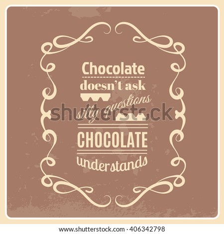 Quote typographical background about chocolate. Vector template for cards poster and banners. - stock vector
