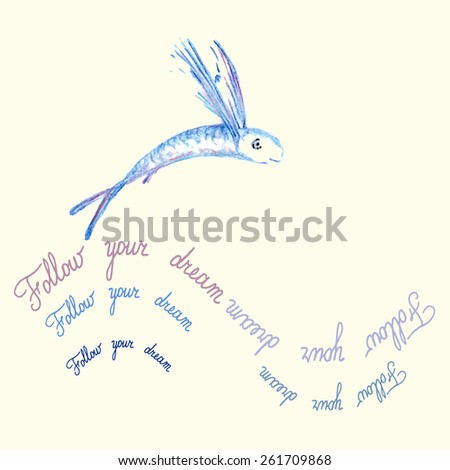"Quote Typographical Background. ""Follow your dream"" Motivation Poster. Hand Drawn Flying Fish vector illustration. Inspirational vector typography. - stock vector"