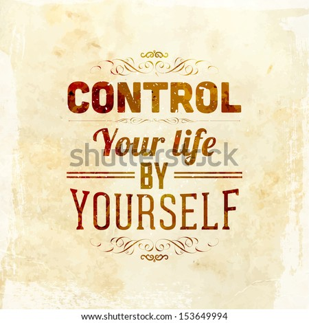 "Quote Typographical Background, vector design. ""Control your life by yourself"" - stock vector"